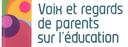 """""""Voix et regards des parents sur l'éducation"""""""